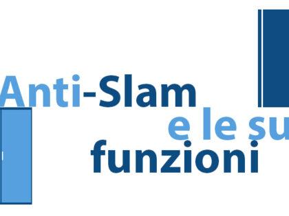 Il dispositivo Anti-Slam e le sue funzioni