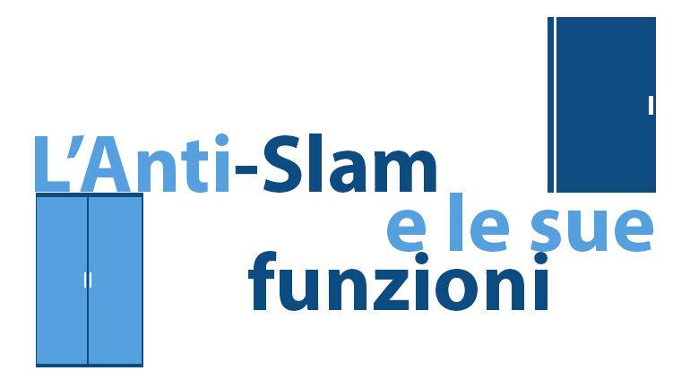 Anti-Slam e le sue funzioni Fratelli Garletti Ita